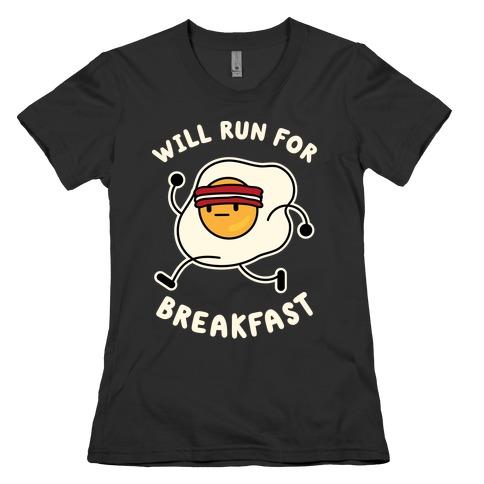 Will Run For Breakfast Womens T-Shirt