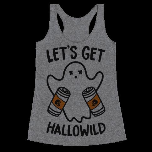 Let's Get Hallowild Racerback Tank Top
