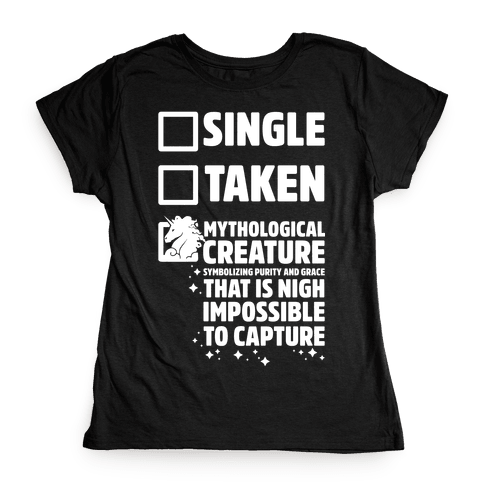 Single Taken Mythological Creature Womens T-Shirt