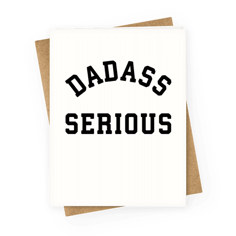 Dadass Serious Greeting Card