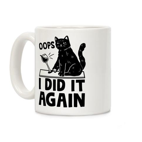 Oops I Did It Again Cat Coffee Mug