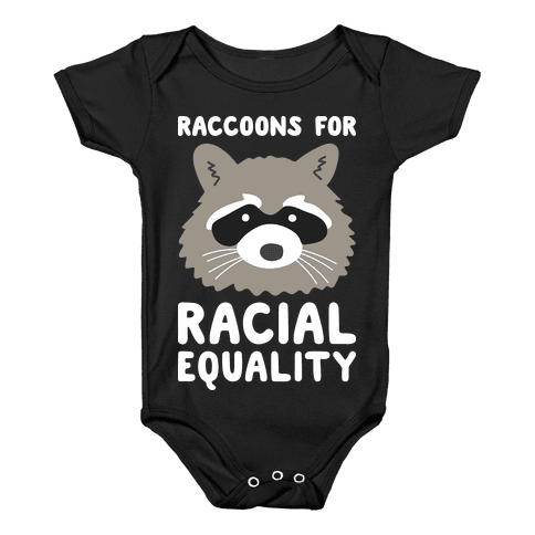 Raccoons For Racial Equality Baby Onesy