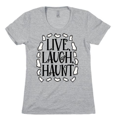 Live Laugh Haunt Womens T-Shirt