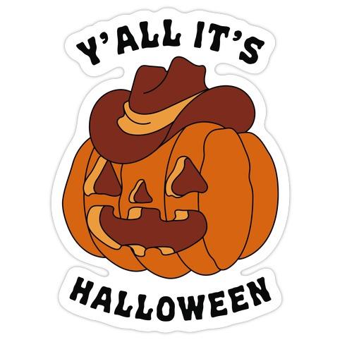 Y'all It's Halloween Die Cut Sticker