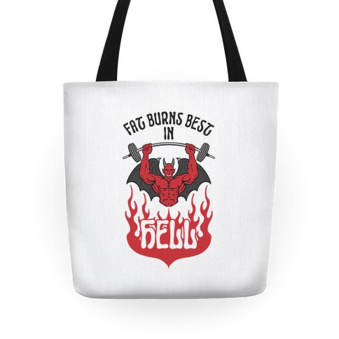 Fat Burns Best In Hell Tote