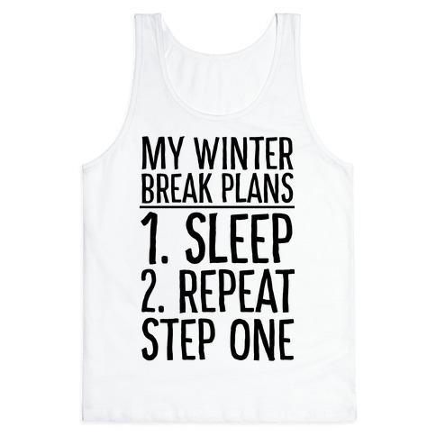 My Winter Break Plans Tank Top