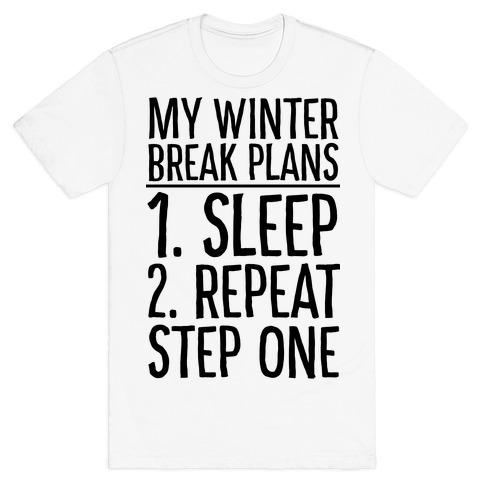 My Winter Break Plans T-Shirt