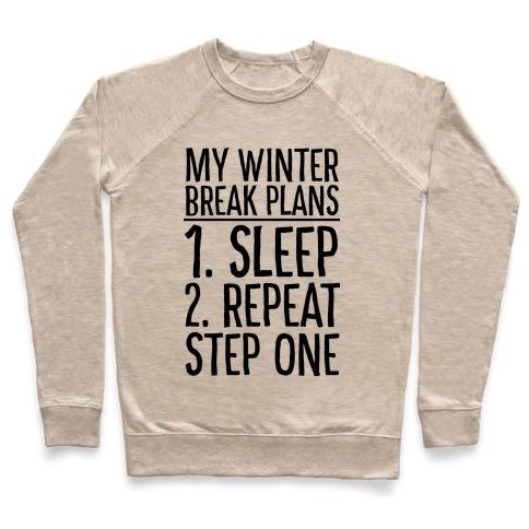 My Winter Break Plans Pullover