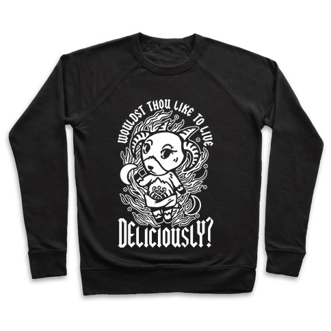 Wouldst Thou Like to Live Deliciously Animal Crossing Parody Pullover