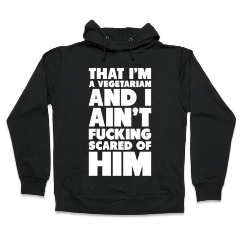 That I'm a Vegetarian Hooded Sweatshirt