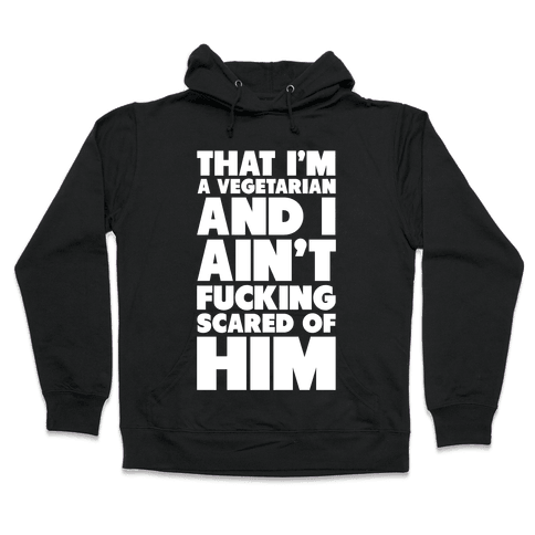 That I'm a Vegetarian Hooded Sweatshirt