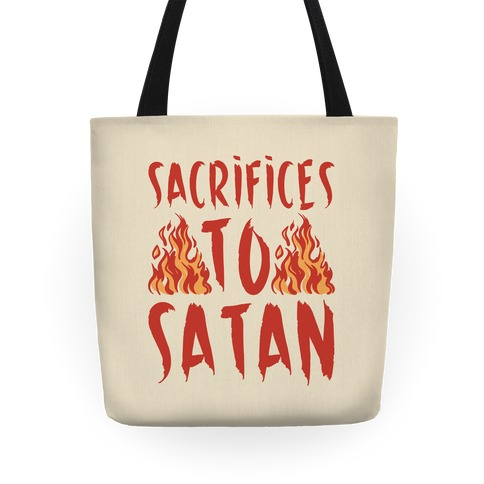 Sacrifices To Satan Tote