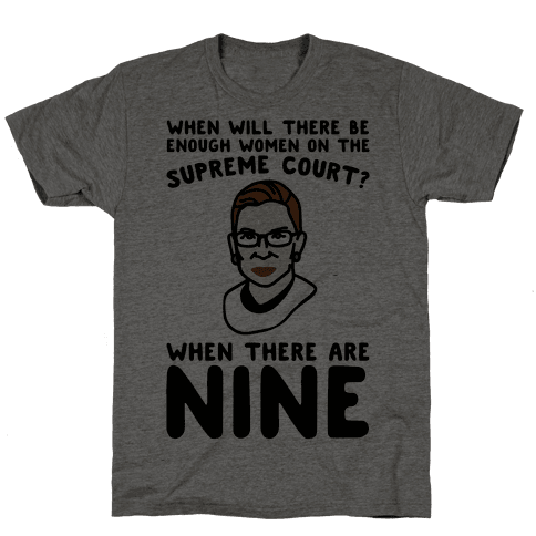 Nine Women On Supreme Court Justice  Mens T-Shirt