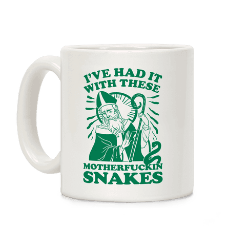 I've Had It With These MotherF***in Snakes Coffee Mug