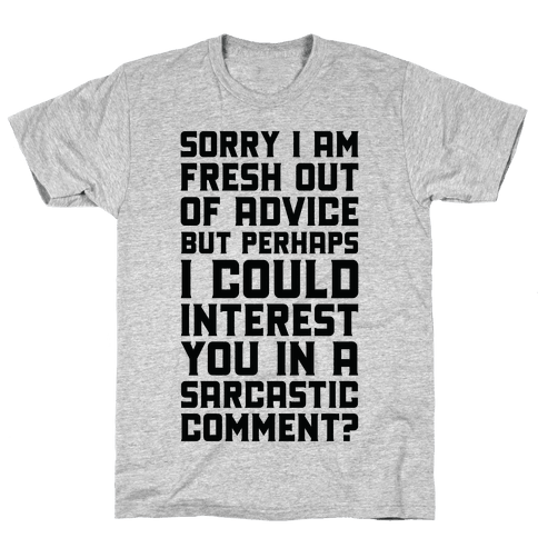 Sorry I am Fresh Out of Advice Sarcastic Mens T-Shirt
