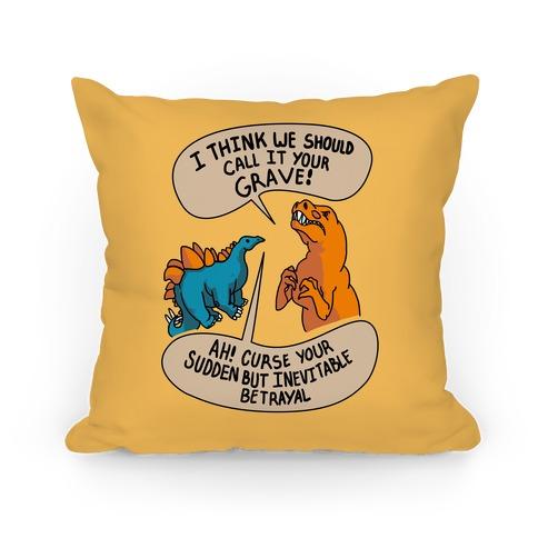 Curse Your Sudden but Inevitable Betrayal! Pillow