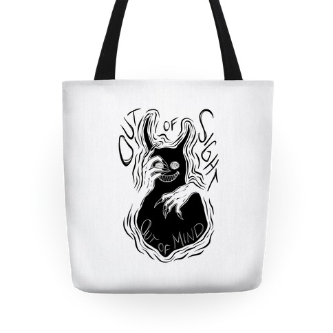 Out of Sight Out of Mind Tote