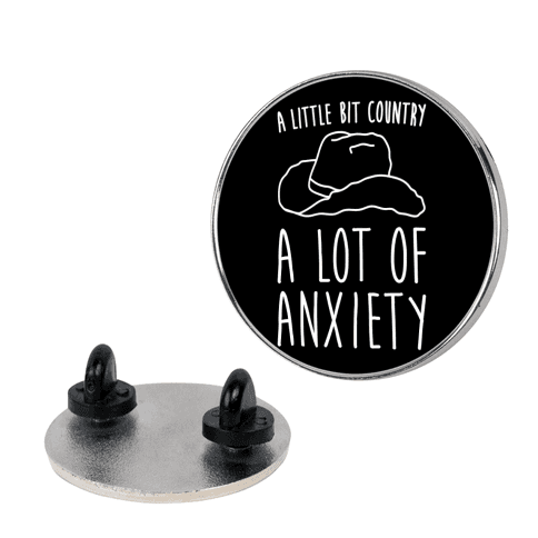 A Little Bit Country A Lot of Anxiety Pin