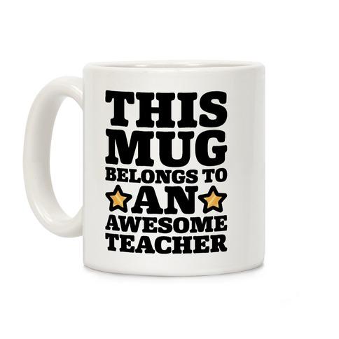 This Mug Belongs To An Awesome Teacher Coffee Mug