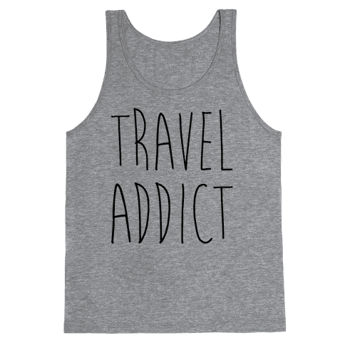 Travel Addict Tank Top