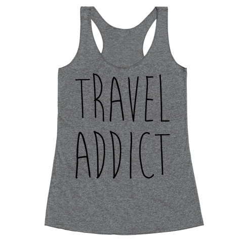 Travel Addict Racerback Tank Top