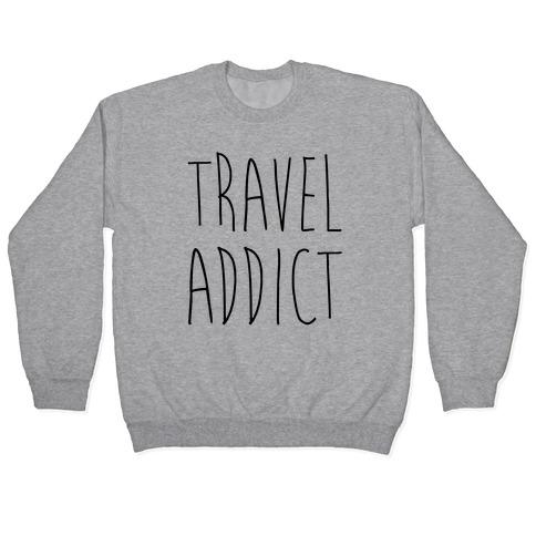 Travel Addict Pullover