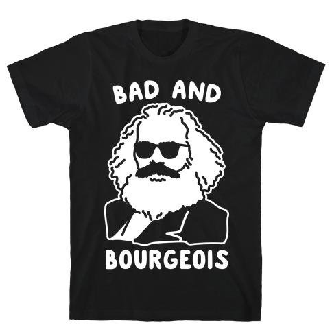 Bad And Bourgeois T-Shirt