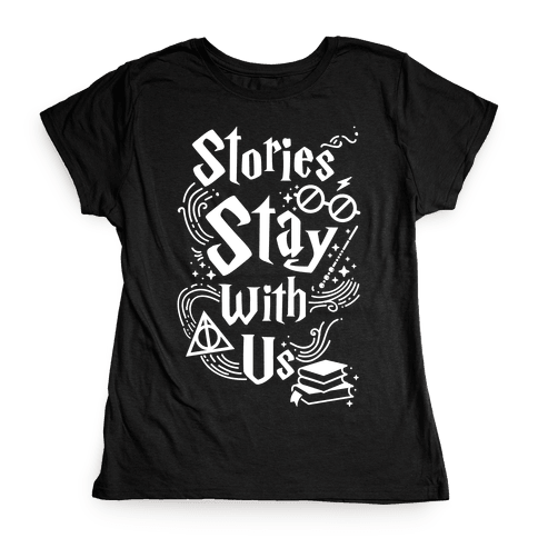 Stories Stay With Us Womens T-Shirt