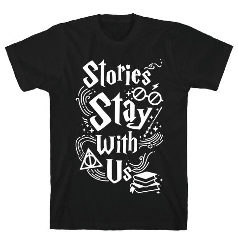 Stories Stay With Us Mens T-Shirt