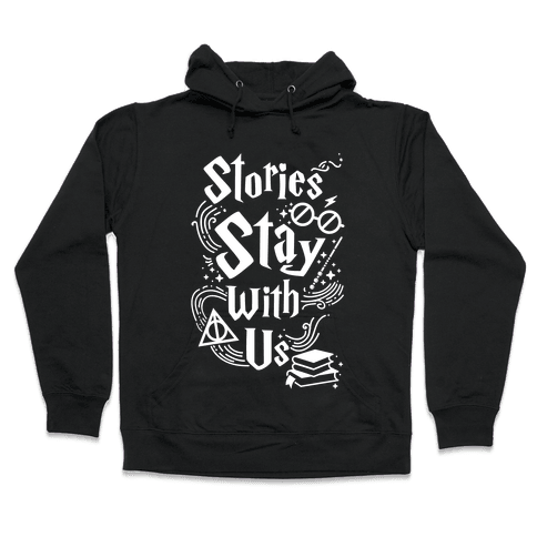Stories Stay With Us Hooded Sweatshirt
