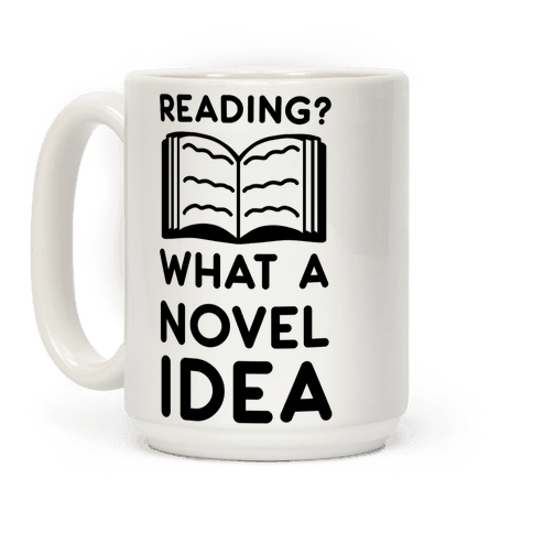 Reading? What a Novel Idea Coffee Mug