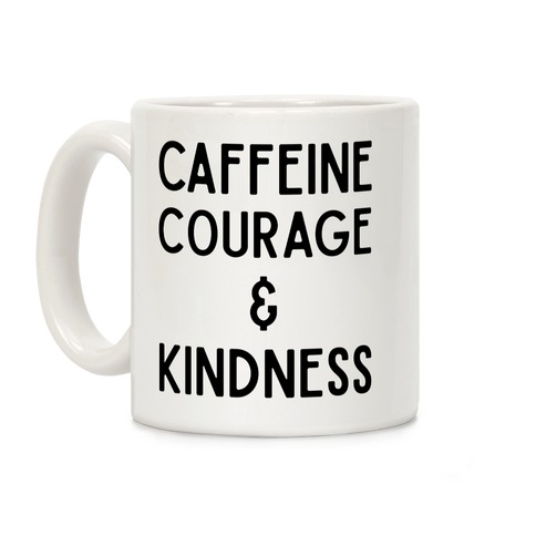 Caffeine Courage & Kindness Coffee Mug