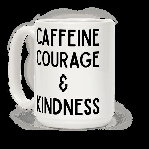 Caffeine Courage & Kindness