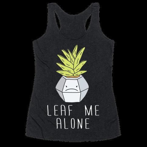 Leaf Me Alone Racerback Tank Top