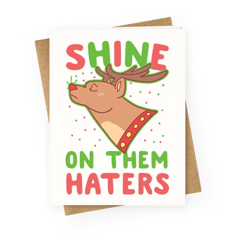 Shine on Them Haters Greeting Card