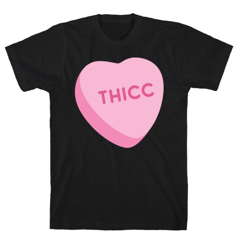 Thicc Candy Heart T-Shirt