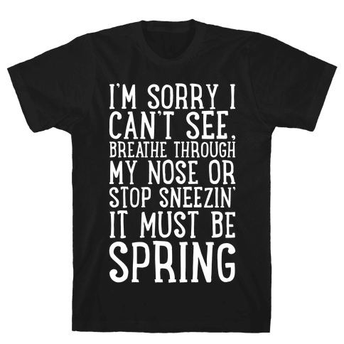 It Must Be Spring White print Mens T-Shirt