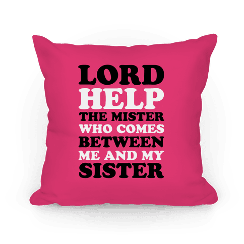 Lord Help The Mister Pillow