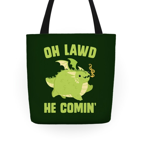 OH LAWD HE COMIN' Dragon Tote