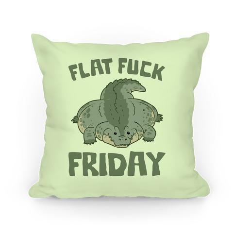 Flat F*** Friday Pillow