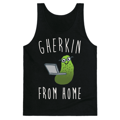 Gherkin From Pickle Parody Home White Print Tank Top