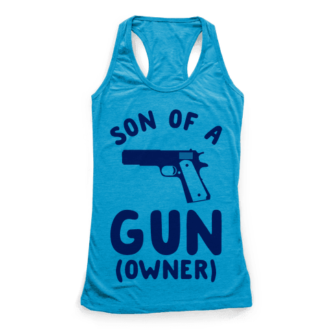 Son Of A Gun Owner Racerback Tank Top