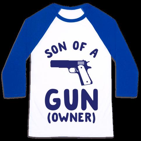Son Of A Gun Owner Baseball Tee