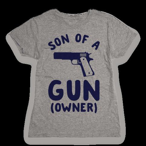 Son Of A Gun Owner Womens T-Shirt