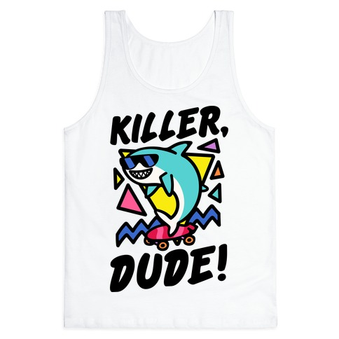 Killer Dude Shark Tank Top