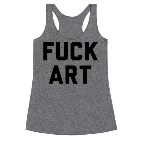 F*** art Racerback Tank Top
