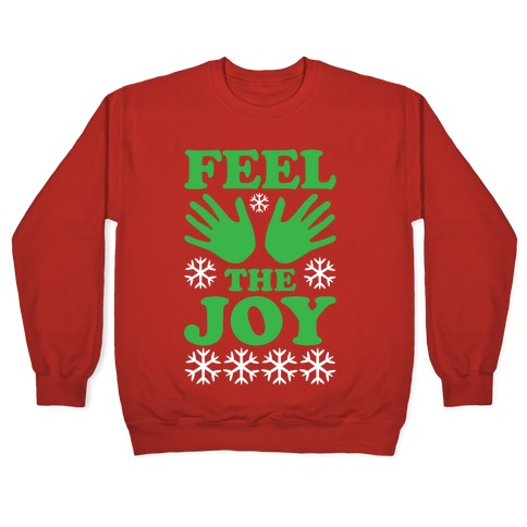 Feel The Joy Ugly Christmas Pullover