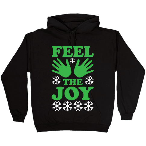 Feel The Joy Ugly Christmas Hooded Sweatshirt