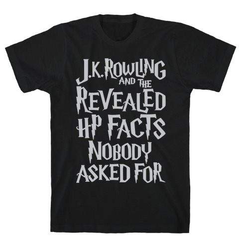 J.K. Rowling and The Revealed HP Facts Nobody Asked For Parody White Print T-Shirt