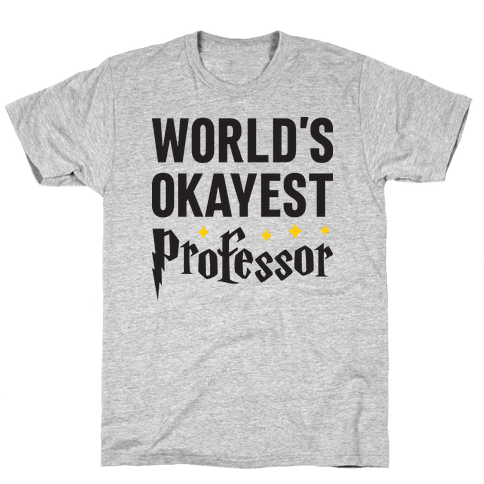 World's Okayest Professor Mens T-Shirt